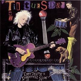 'Til Tuersday: Everything's Different Now (1988)