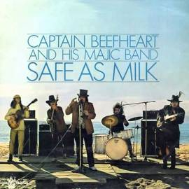 Captain Beefheart & His Magic Band. Safe as Milk (1967)