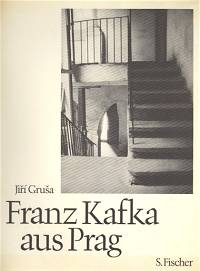 Jirí Gruša: Franz Kafka aus Prag