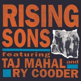 Ry Rooder & Taj Mahal: The Rising Sons