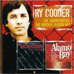 Ry Cooder: Soundtracks zu The Border & Alamo Bay