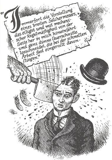 Kafka: Immerfort die Vorstellung eines breiten Selchermessers, das ... von der Seite her in mich hineinfährt ...