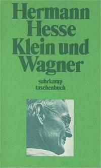 Hermann Hesse: Klein und Wagner