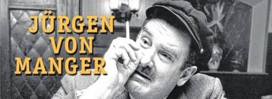 Jürgen von Manger alias 'Adolf Tegtmeier'
