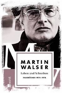 Martin Walser: Leben und Schreiben - Tagebücher