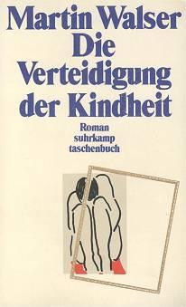 Martin Walser: Die Verteidigung der Kindheit